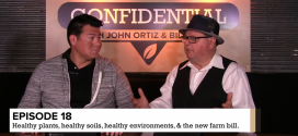 Healthy Soils and Plants, the New Farm Bill | Garden City Confidential Ep. 18