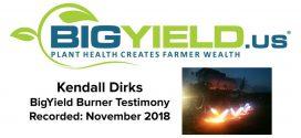 Kendall Dirks BigYield Burner Testimony